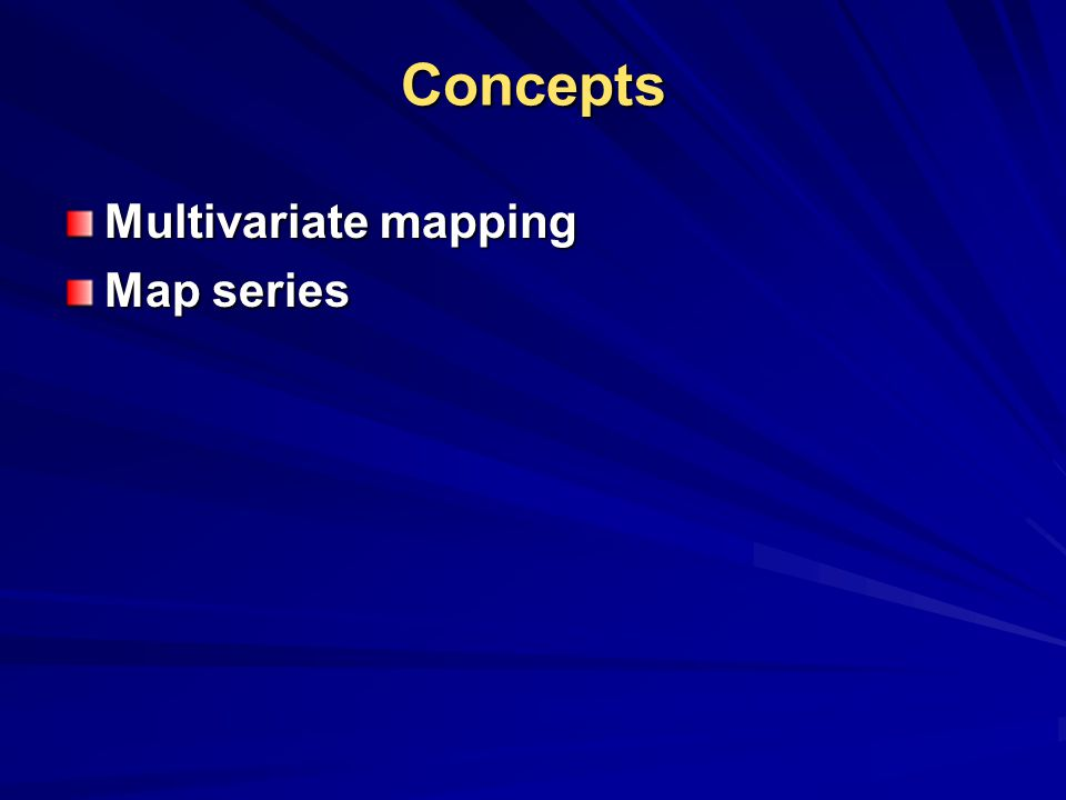Concepts Multivariate mapping Map series