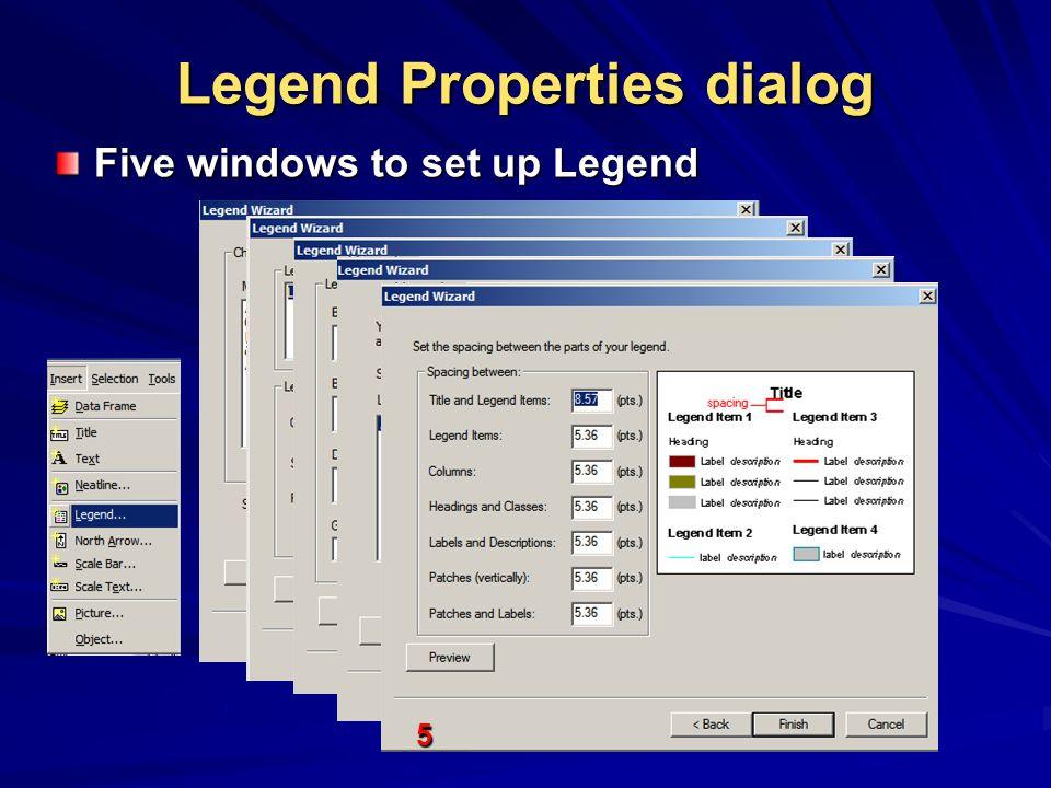 Legend Properties dialog Five windows to set up Legend 1 2 3 4 5