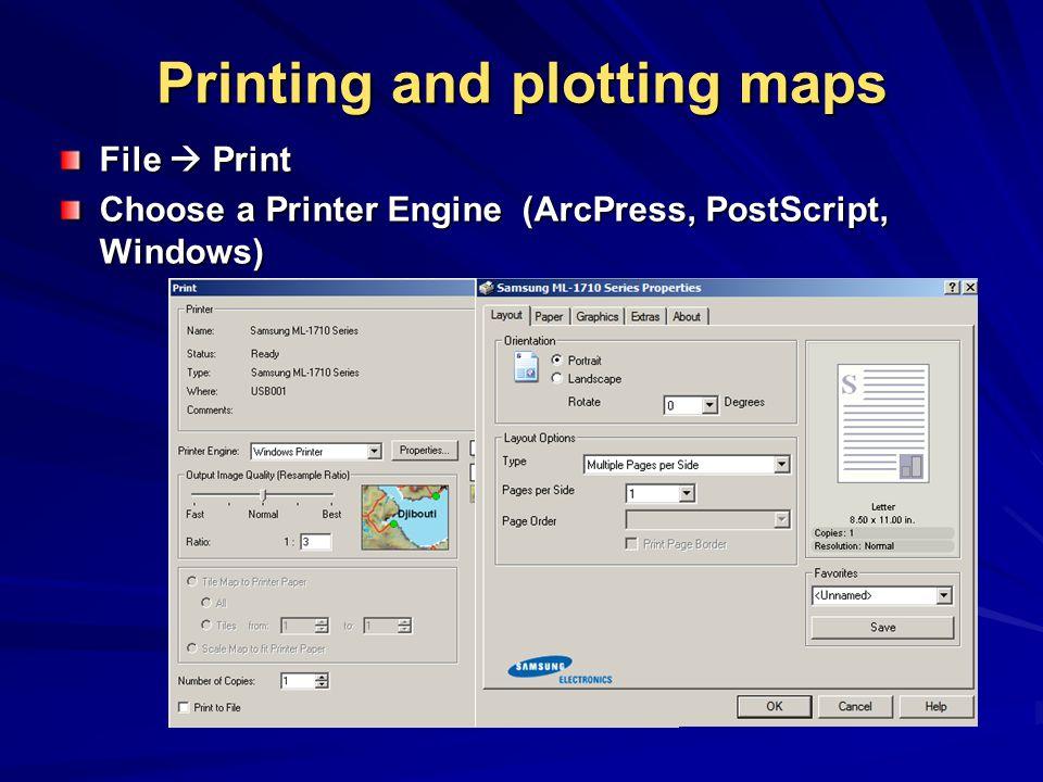 Printing and plotting maps File  Print Choose a Printer Engine (ArcPress, PostScript, Windows)