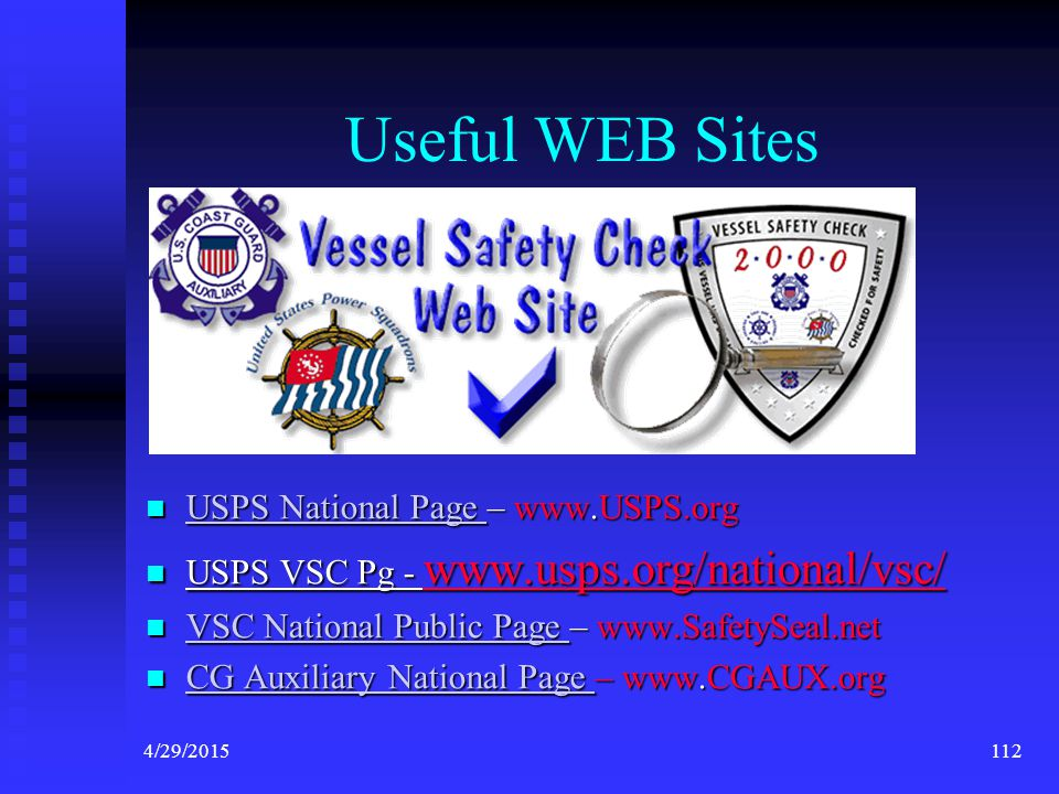 4/29/2015111 Chapter 5 Federal Requirements Pamphlet Federal Requirements Pamphlet Coast Guard Infoline Coast Guard Infoline State Boating Handbook State Boating Handbook VSC Form 7012 VSC Form 7012  Submitted to Squadron Chair  Chair files online with HQ