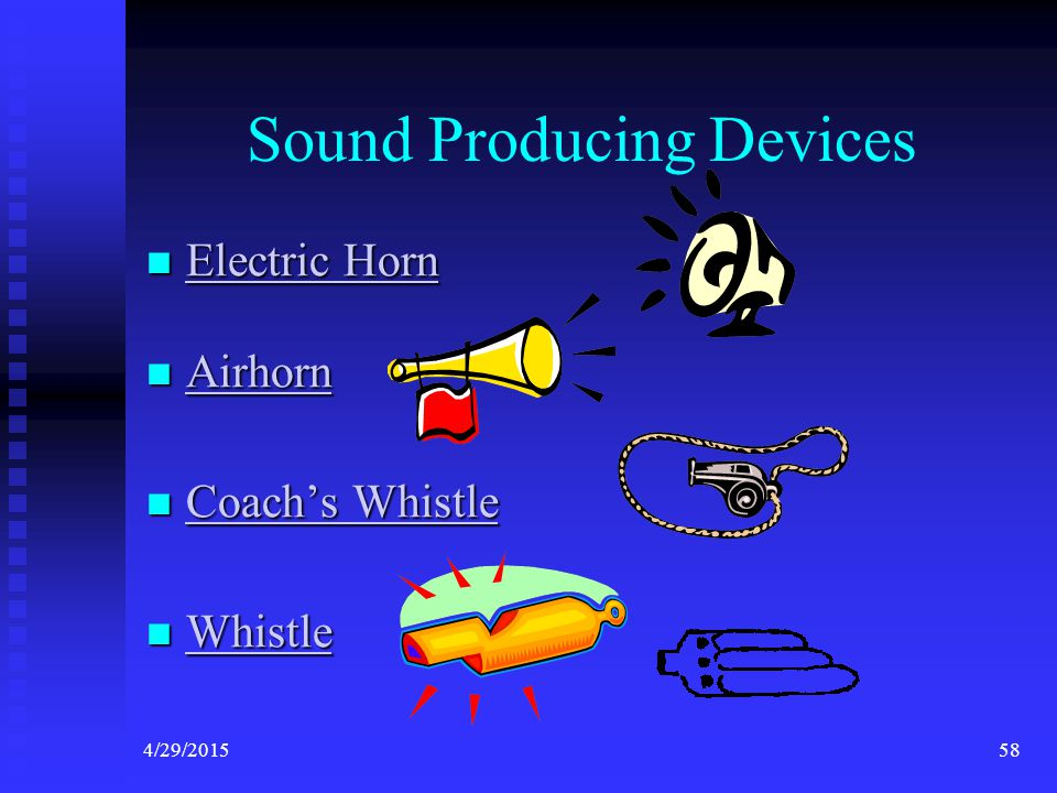 4/29/201557 Decal Requirements ITEM 8 – Sound Producing Devices VSC Manual Page 22