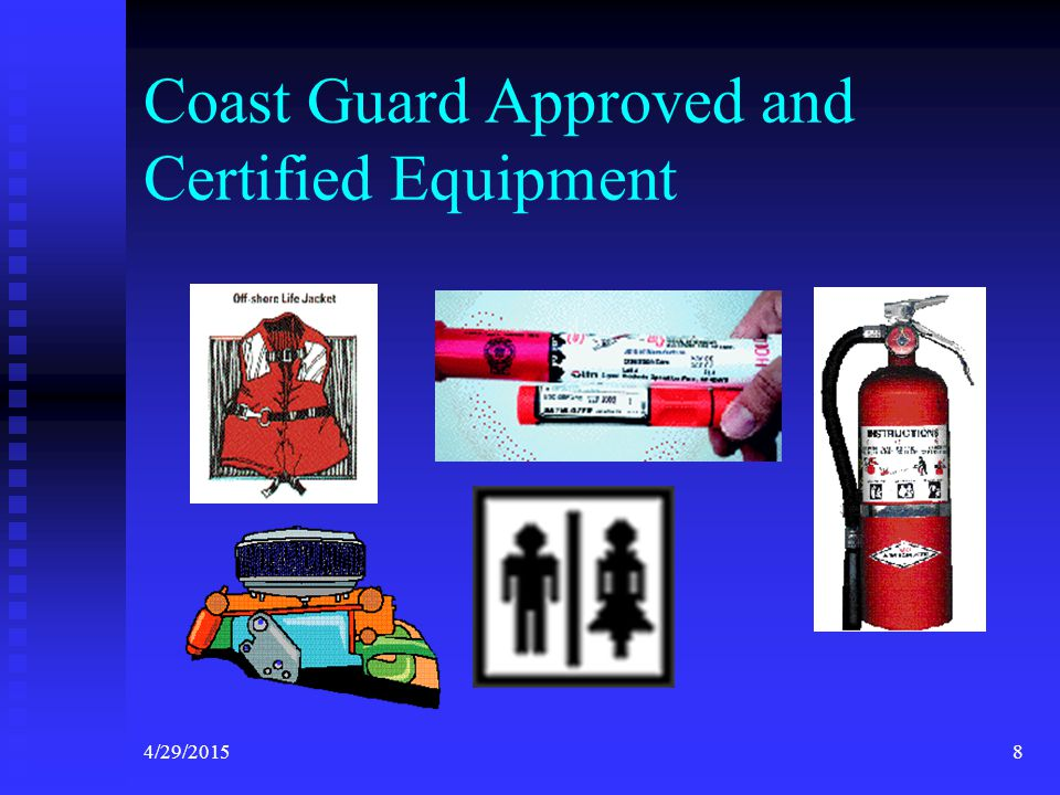 4/29/20157 Chapter 3 – The VSC Decal Requirements This chapter focuses on what the Vessel Examiner and the boater need to understand to ensure the saf