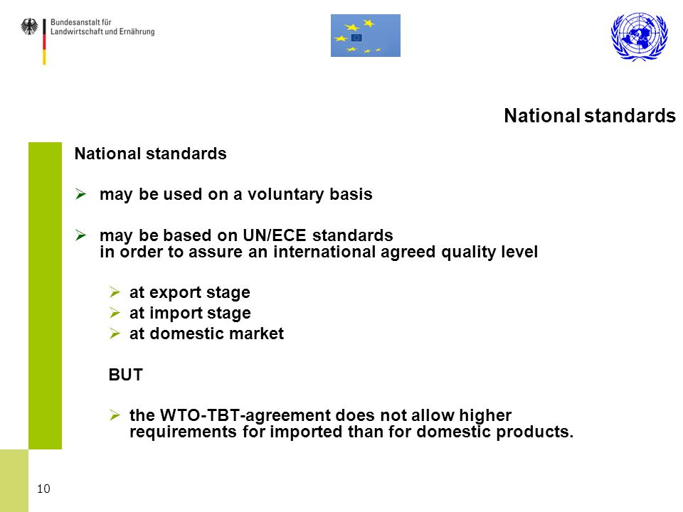 10 National standards  may be used on a voluntary basis  may be based on UN/ECE standards in order to assure an international agreed quality level 