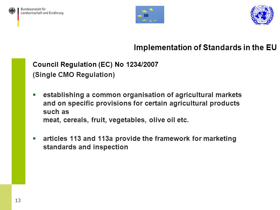 13 Council Regulation (EC) No 1234/2007 (Single CMO Regulation)  establishing a common organisation of agricultural markets and on specific provision
