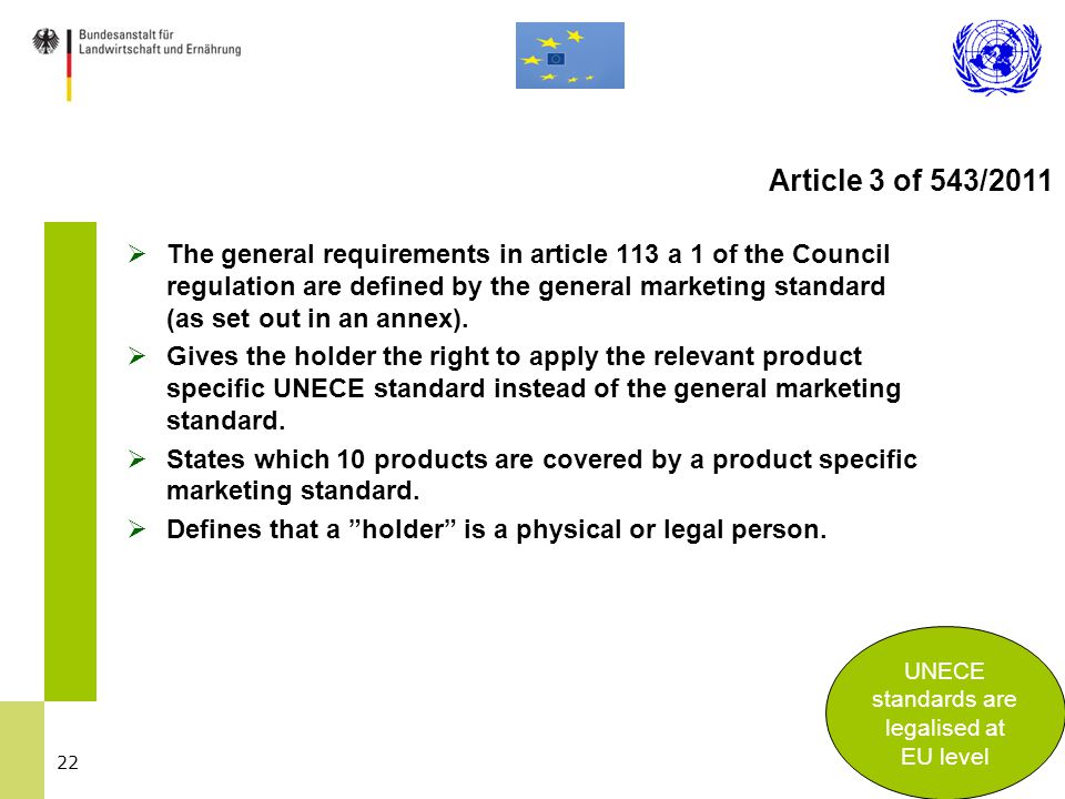 22  The general requirements in article 113 a 1 of the Council regulation are defined by the general marketing standard (as set out in an annex).  G