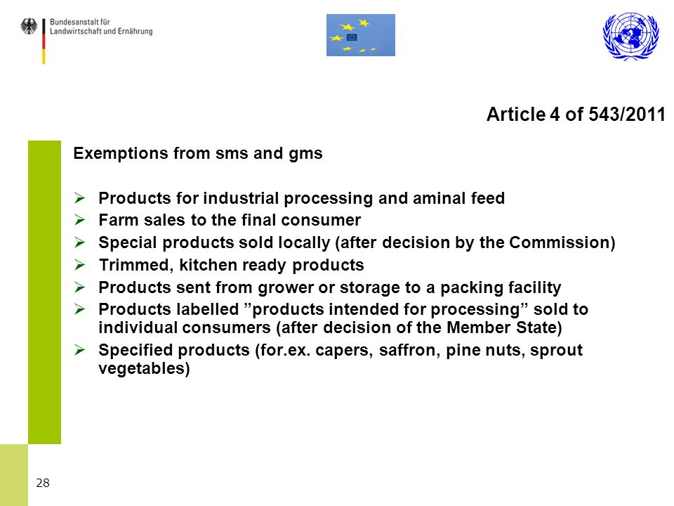 28 Exemptions from sms and gms  Products for industrial processing and aminal feed  Farm sales to the final consumer  Special products sold locally