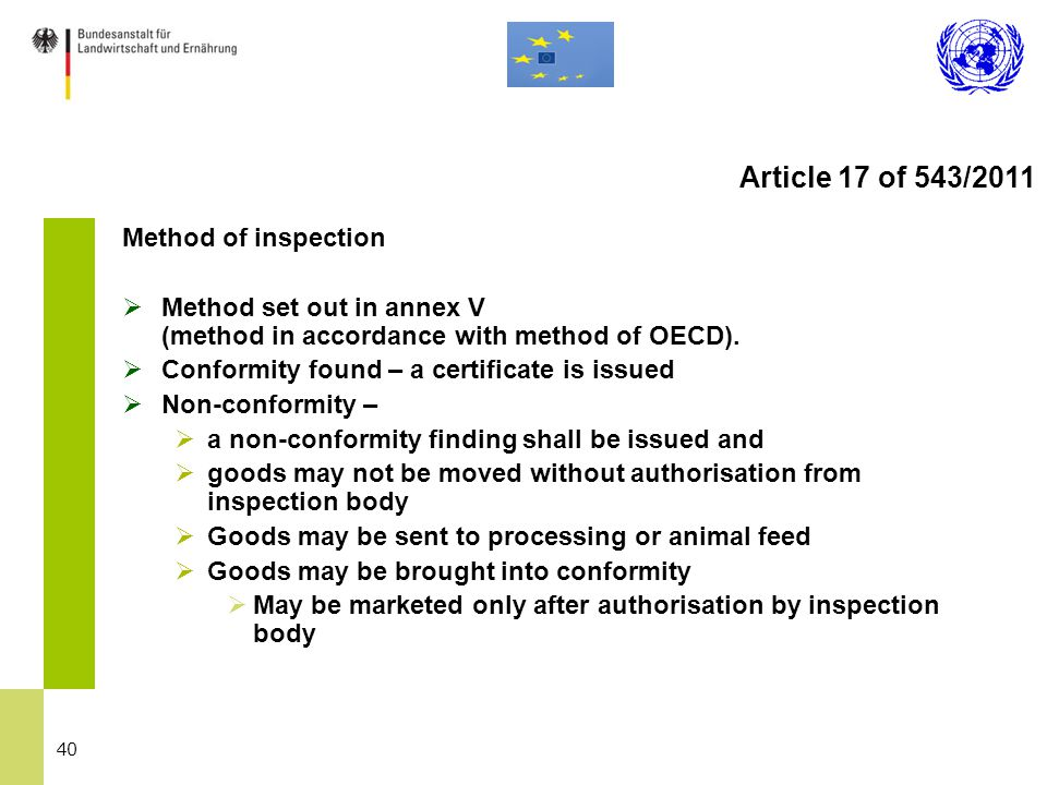 40 Method of inspection  Method set out in annex V (method in accordance with method of OECD).  Conformity found – a certificate is issued  Non-con