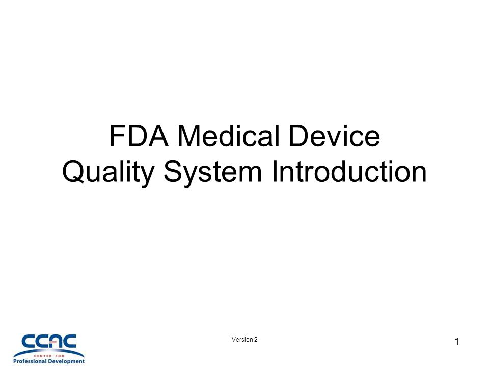 Version 2 1 FDA Medical Device Quality System Introduction