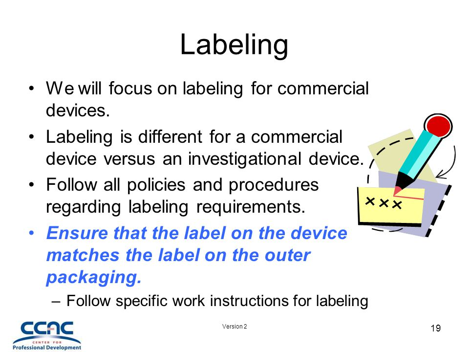 Version 2 19 Labeling We will focus on labeling for commercial devices.
