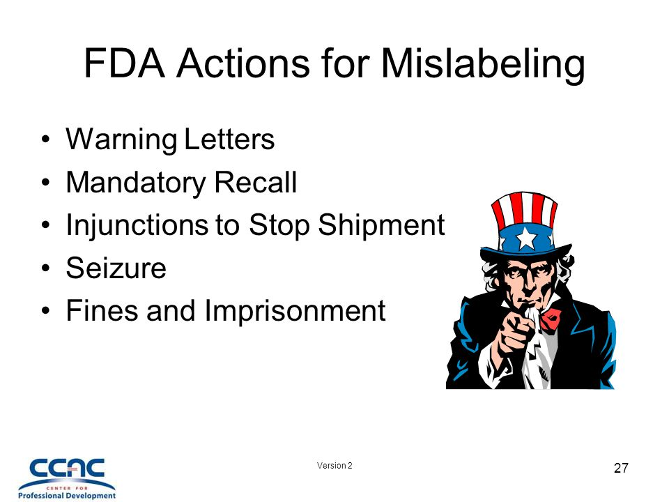 Version 2 27 FDA Actions for Mislabeling Warning Letters Mandatory Recall Injunctions to Stop Shipment Seizure Fines and Imprisonment