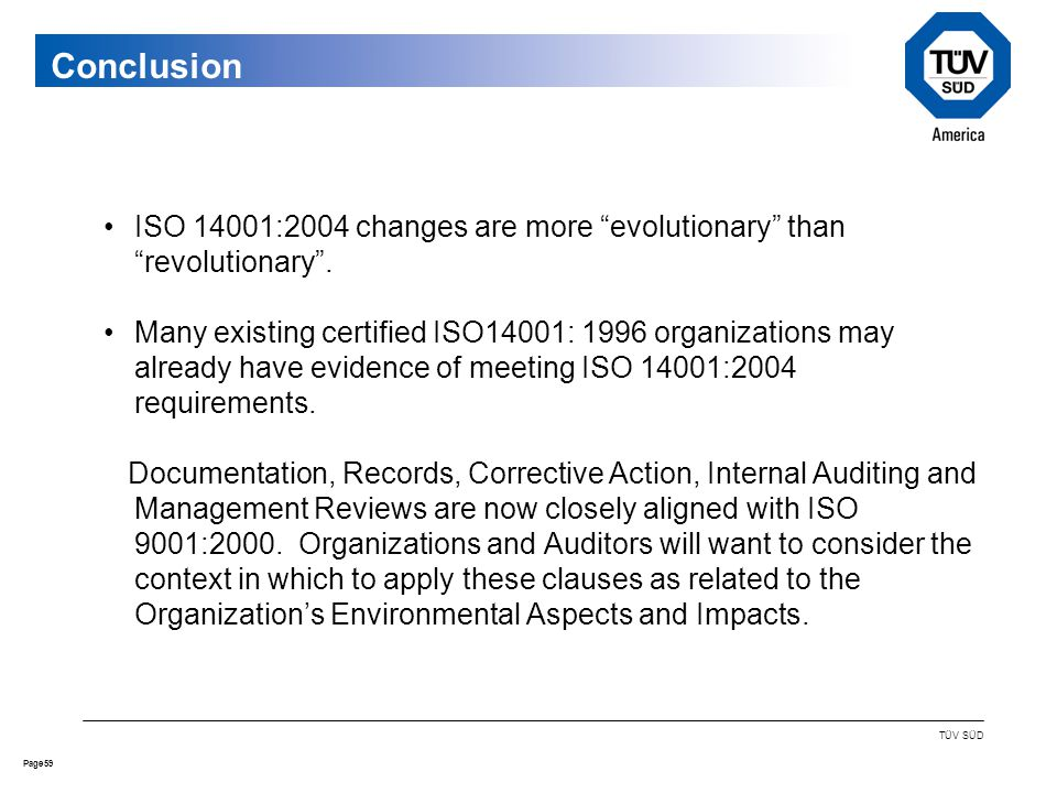 59Page TÜV SÜD Conclusion ISO 14001:2004 changes are more evolutionary than revolutionary .