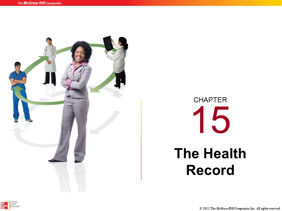 CHAPTER © 2012 The McGraw-Hill Companies, Inc. All rights reserved. 15 The Health Record
