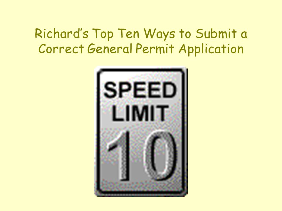 Richard's Top Ten Ways to Submit a Correct General Permit Application