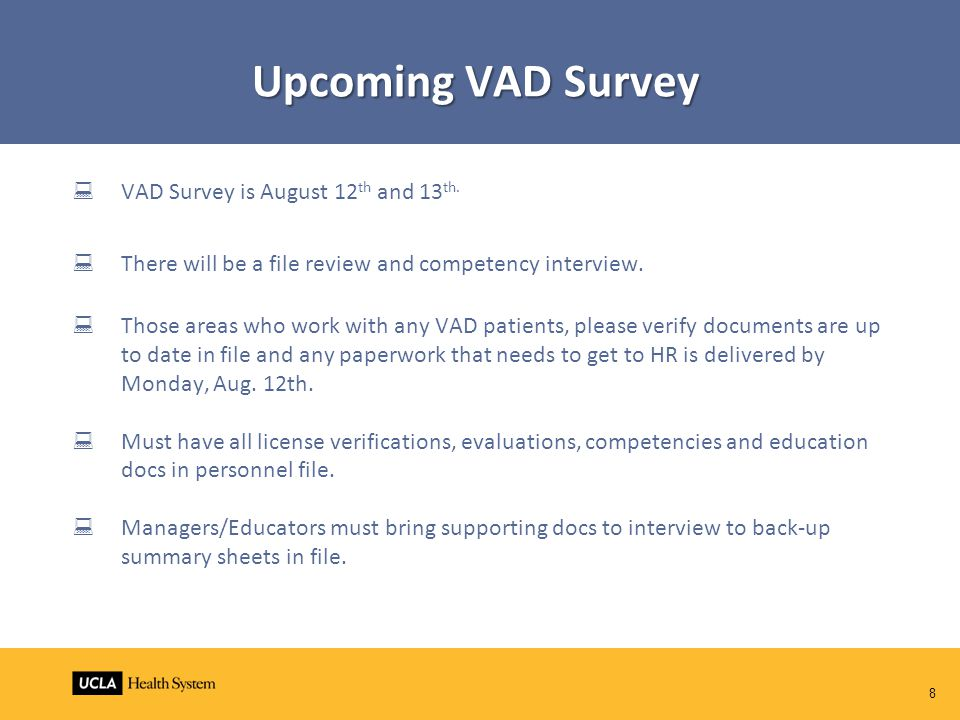 Upcoming VAD Survey  VAD Survey is August 12 th and 13 th.