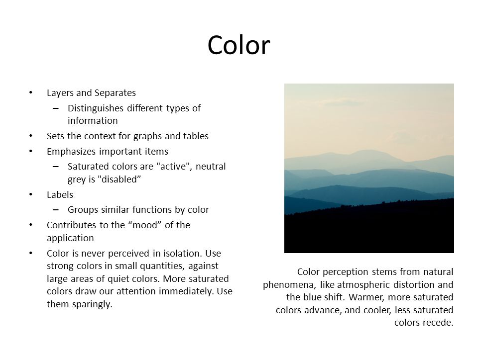 Color Layers and Separates – Distinguishes different types of information Sets the context for graphs and tables Emphasizes important items – Saturate