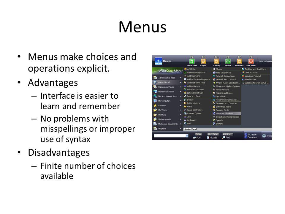 Menus Menus make choices and operations explicit.