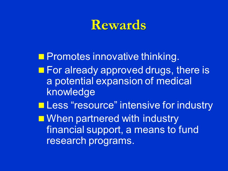 Rewards Promotes innovative thinking.