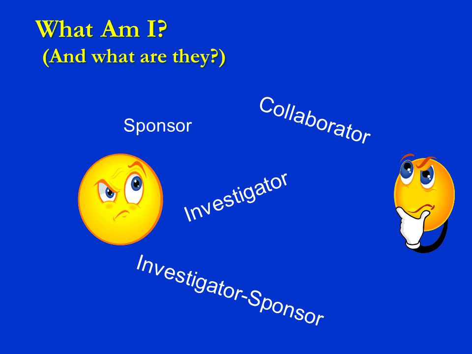 Sponsor-Investigators 21 CFR 312.50 Maintain the IND or IDE as required Qualify investigators and monitors (all sites)—CV's, 1572, financial disclosures Ensure proper monitoring (all sites) Ensure appropriate study conduct (all sites) Inform FDA and investigators of significant new AEs or risks with respect to the drug.