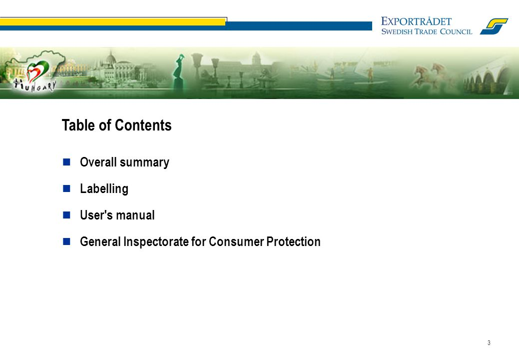 3 Overall summary Labelling User s manual General Inspectorate for Consumer Protection Table of Contents