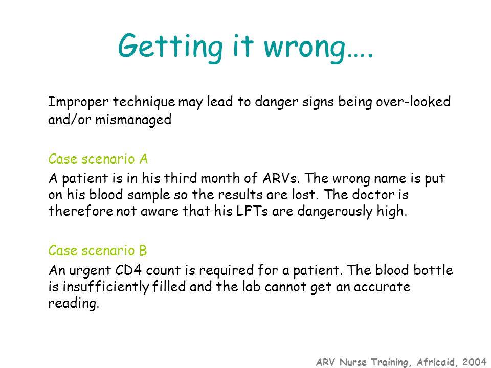 ARV Nurse Training, Africaid, 2004 Getting it wrong….