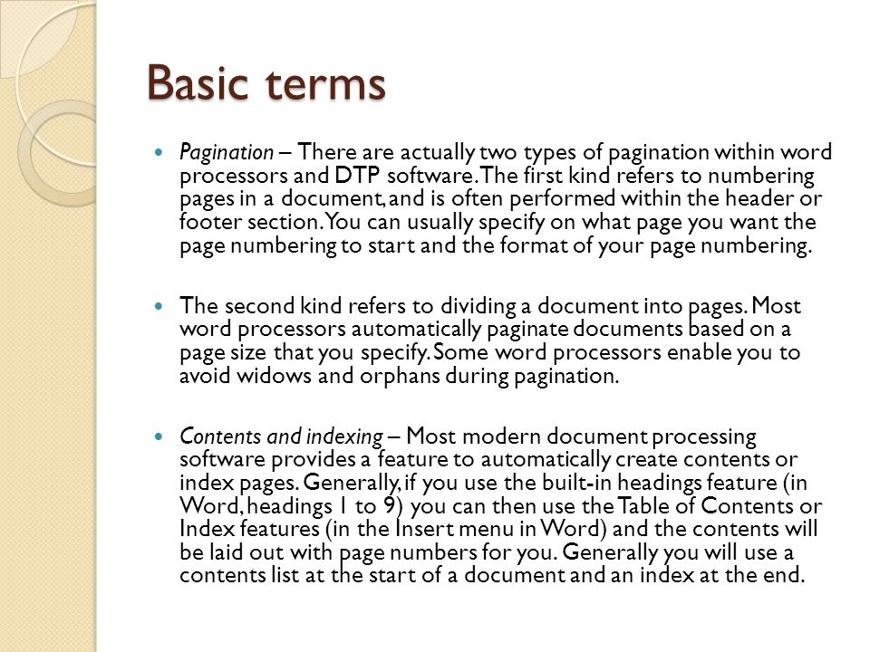 Basic terms (cont'd) Columns – You can set up columns in a document, although in a word processor you cannot choose just one page in a multi-page document to apply the columns to.