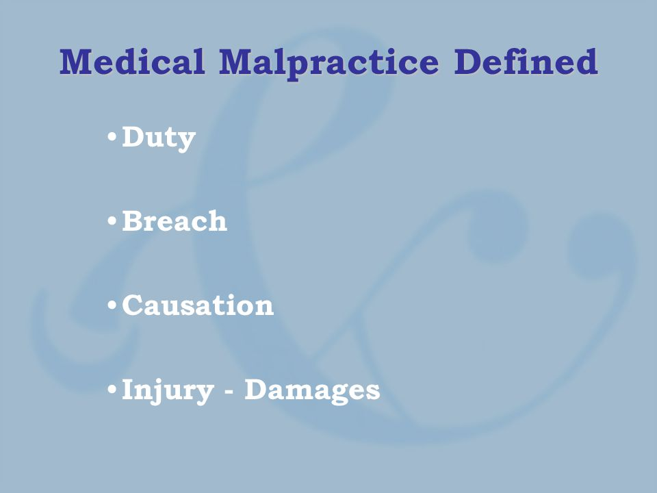 Medical Malpractice Defined Duty Breach Causation Injury - Damages