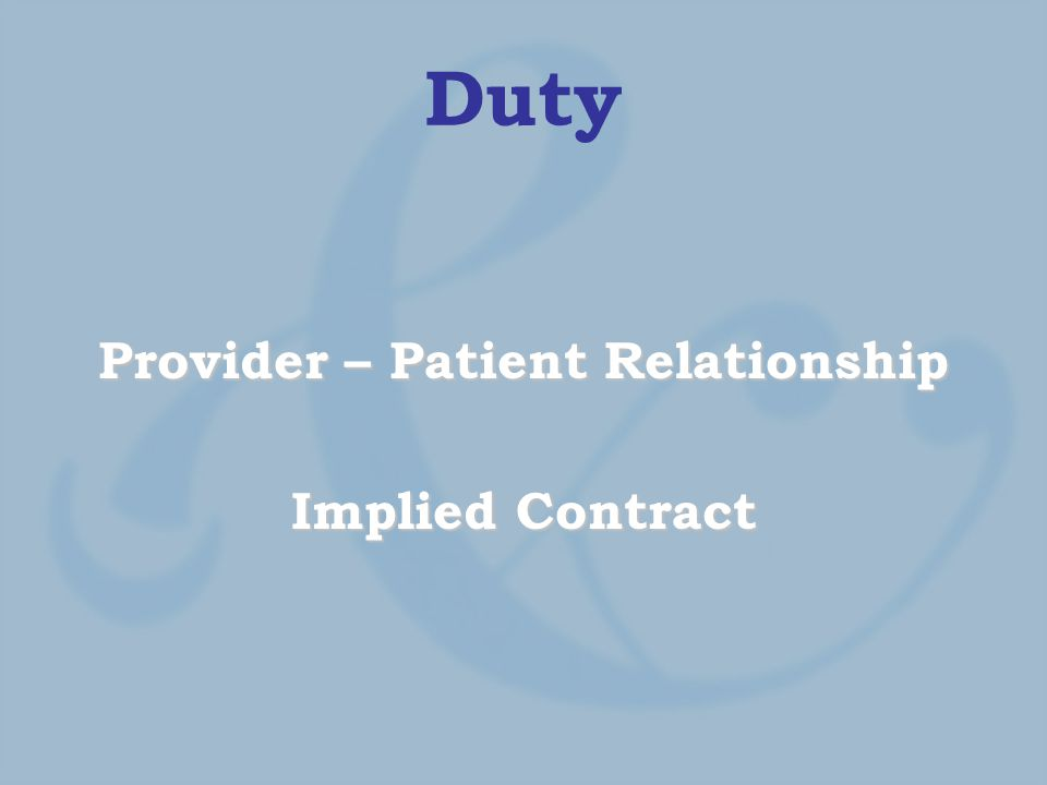 Duty Provider – Patient Relationship Implied Contract