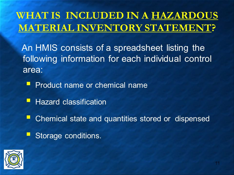 11 WHAT IS INCLUDED IN A HAZARDOUS MATERIAL INVENTORY STATEMENT.