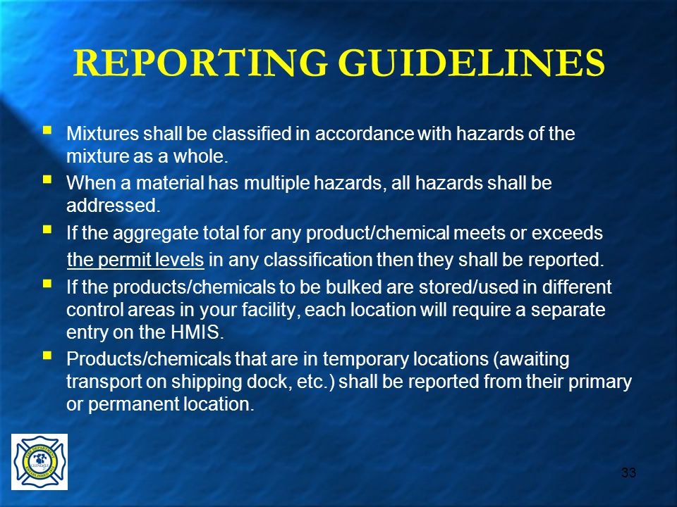 33 REPORTING GUIDELINES  Mixtures shall be classified in accordance with hazards of the mixture as a whole.