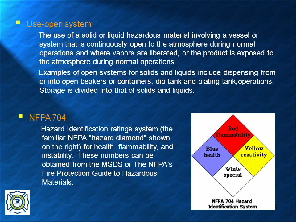 37  Use-open system The use of a solid or liquid hazardous material involving a vessel or system that is continuously open to the atmosphere during normal operations and where vapors are liberated, or the product is exposed to the atmosphere during normal operations.