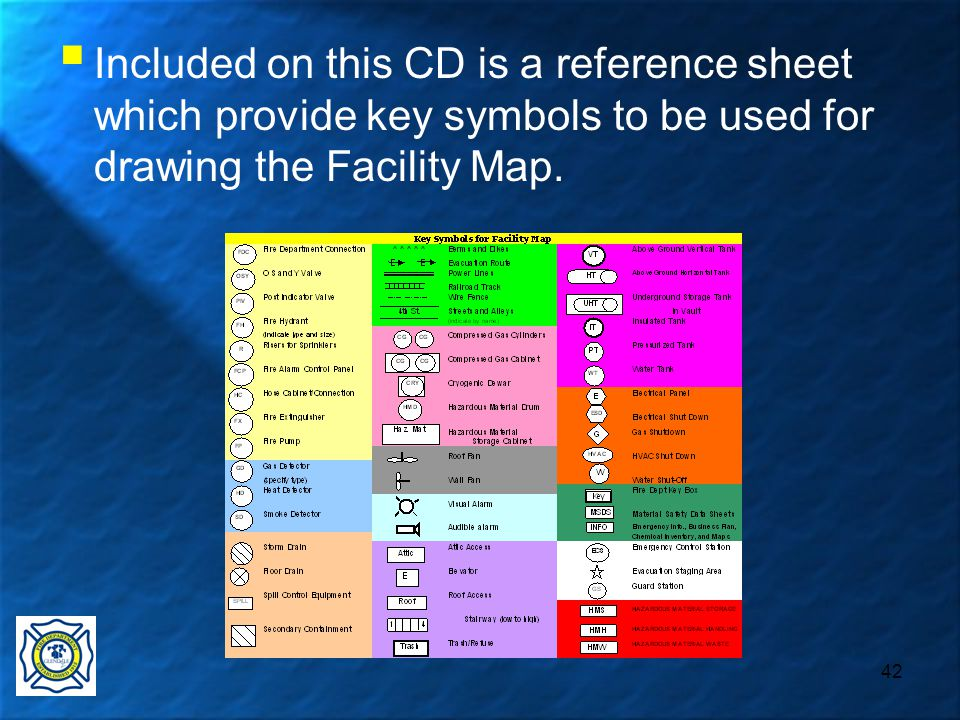 42  Included on this CD is a reference sheet which provide key symbols to be used for drawing the Facility Map.