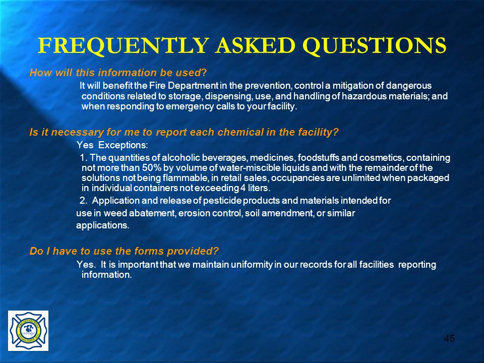 45 FREQUENTLY ASKED QUESTIONS How will this information be used.