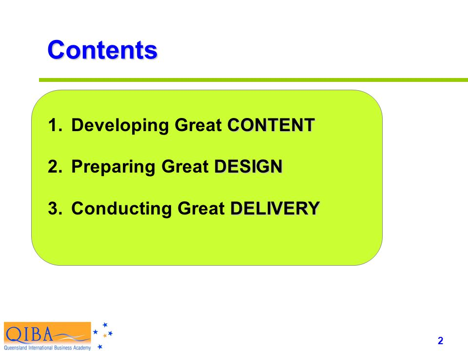 3 www.exploreHR.org Content Three Elements of Great Presentation Design Delivery Great Presentation !