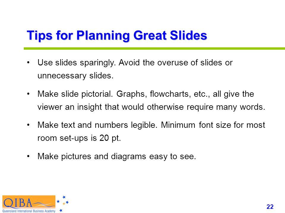 22 www.exploreHR.org Tips for Planning Great Slides Use slides sparingly.