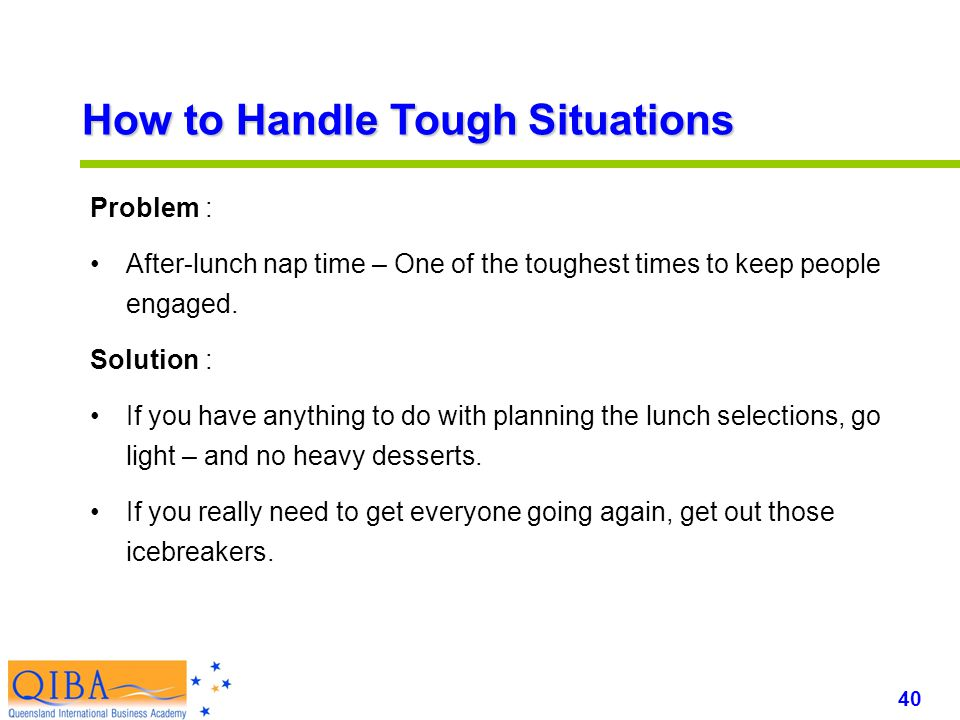 40 www.exploreHR.org Problem : After-lunch nap time – One of the toughest times to keep people engaged.
