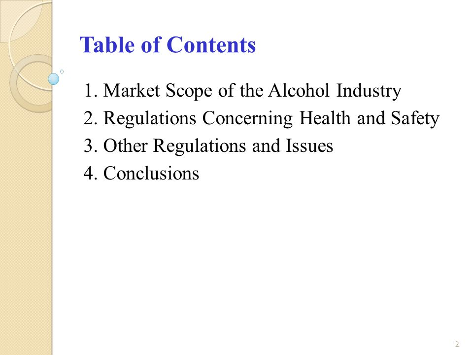 2 Table of Contents 1. Market Scope of the Alcohol Industry 2.
