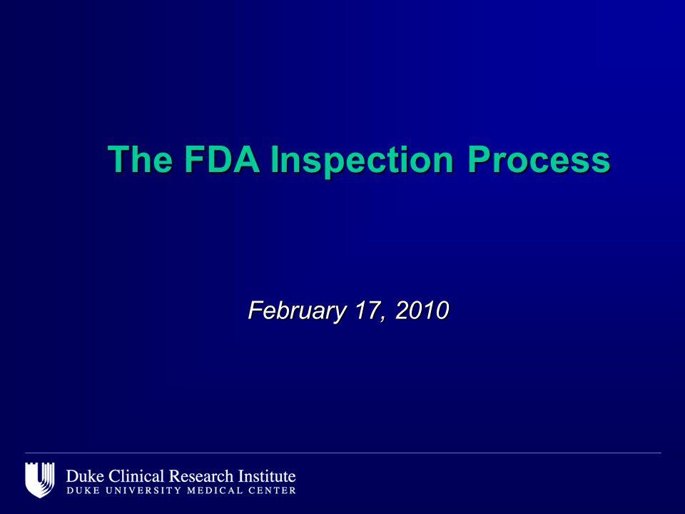 The FDA Inspection Process February 17, 2010