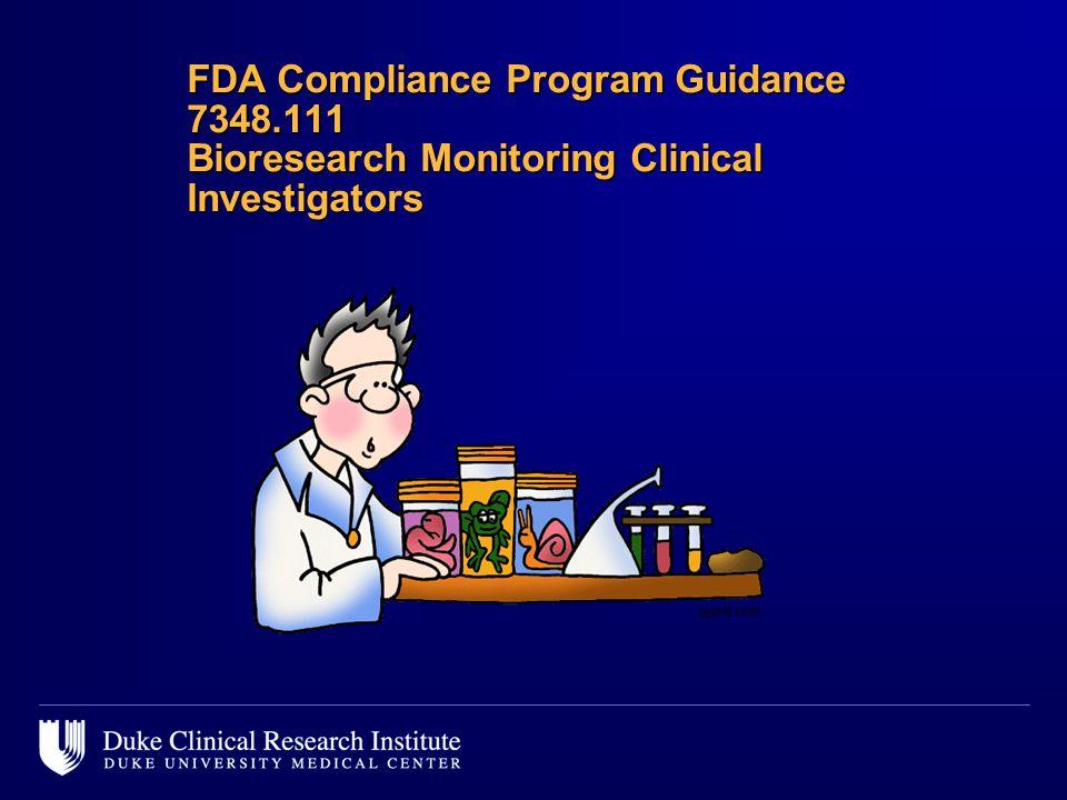 FDA Compliance Program Guidance 7348.111 Bioresearch Monitoring Clinical Investigators