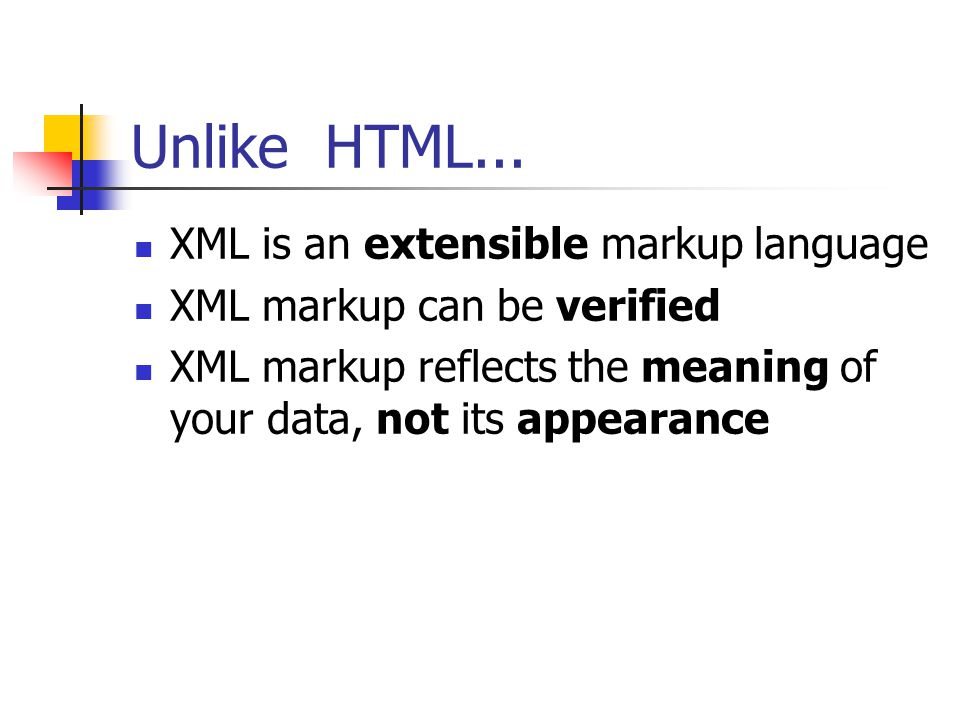 Unlike HTML...