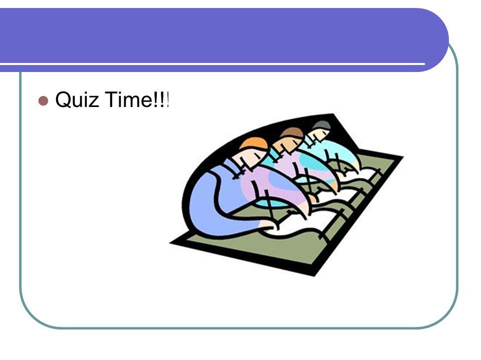 Quiz Time!!!