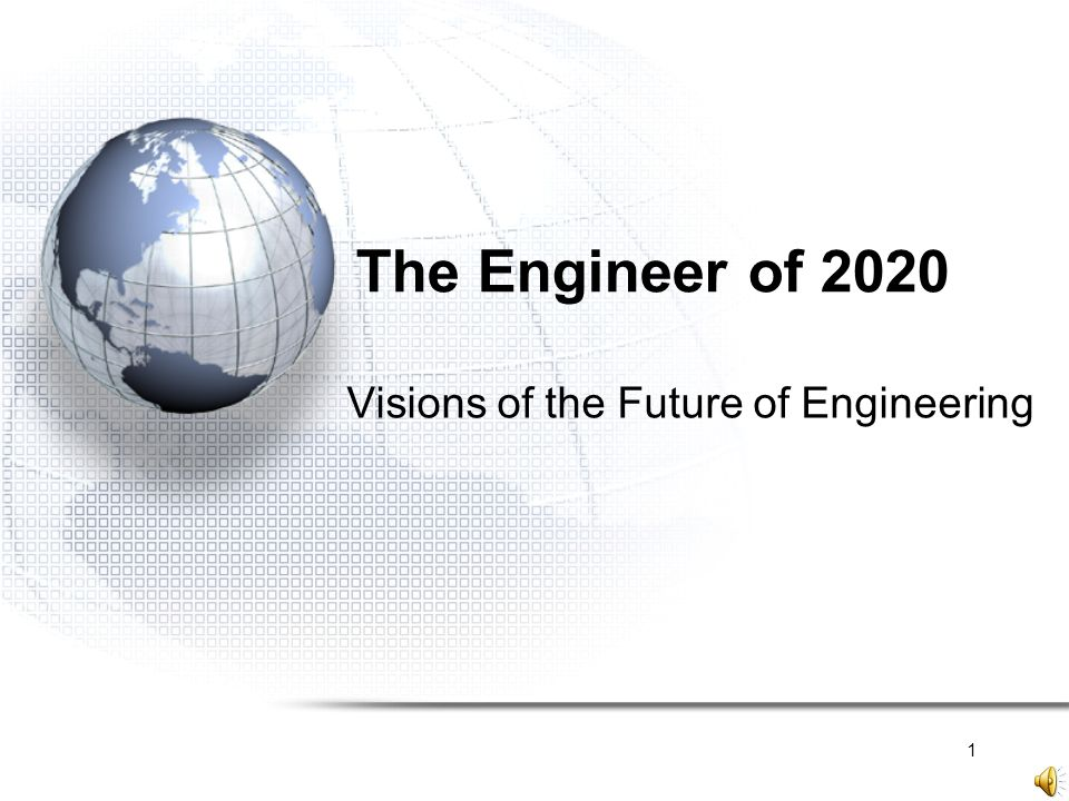2 National Academy of Engineering Fall 2002 workshop –Envision the engineer of 2020 http://www.nae.edu/nae/naehome.nsf