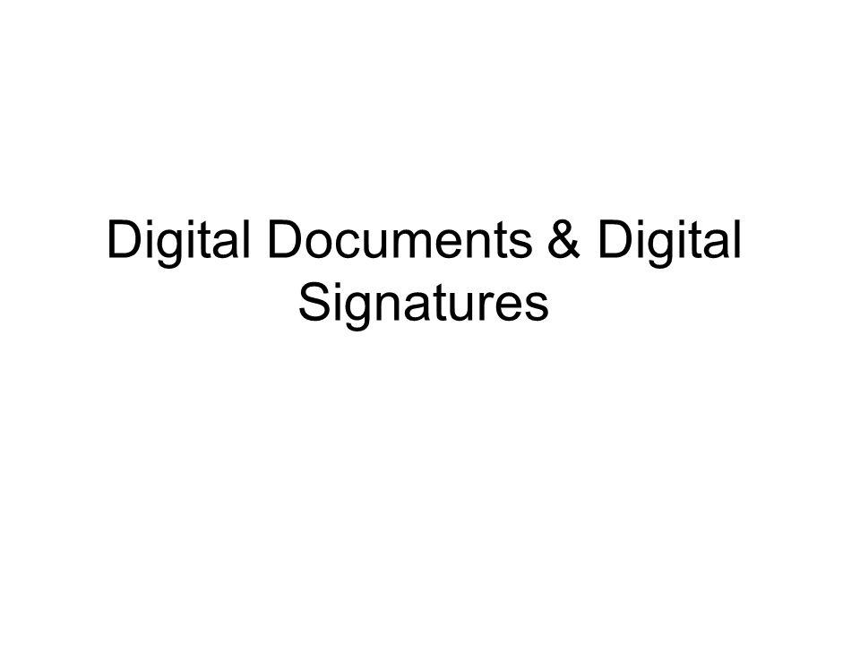 Digital Documents & Digital Signatures
