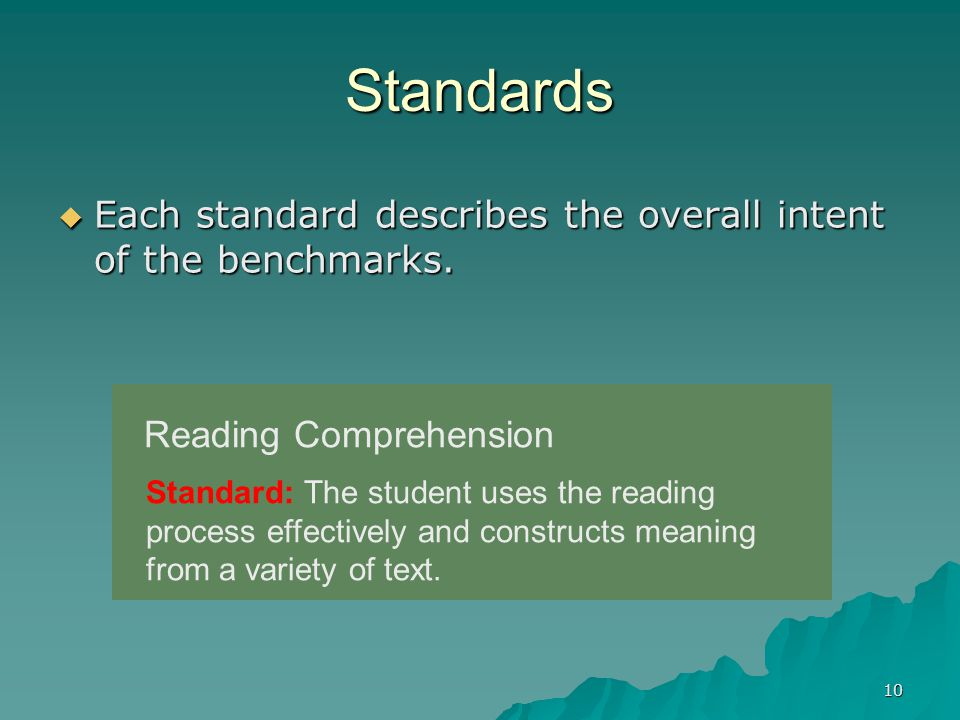10 Standards  Each standard describes the overall intent of the benchmarks.