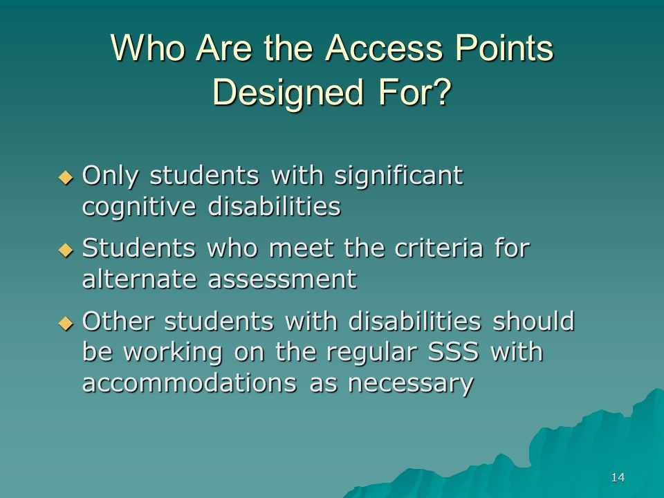14 Who Are the Access Points Designed For.