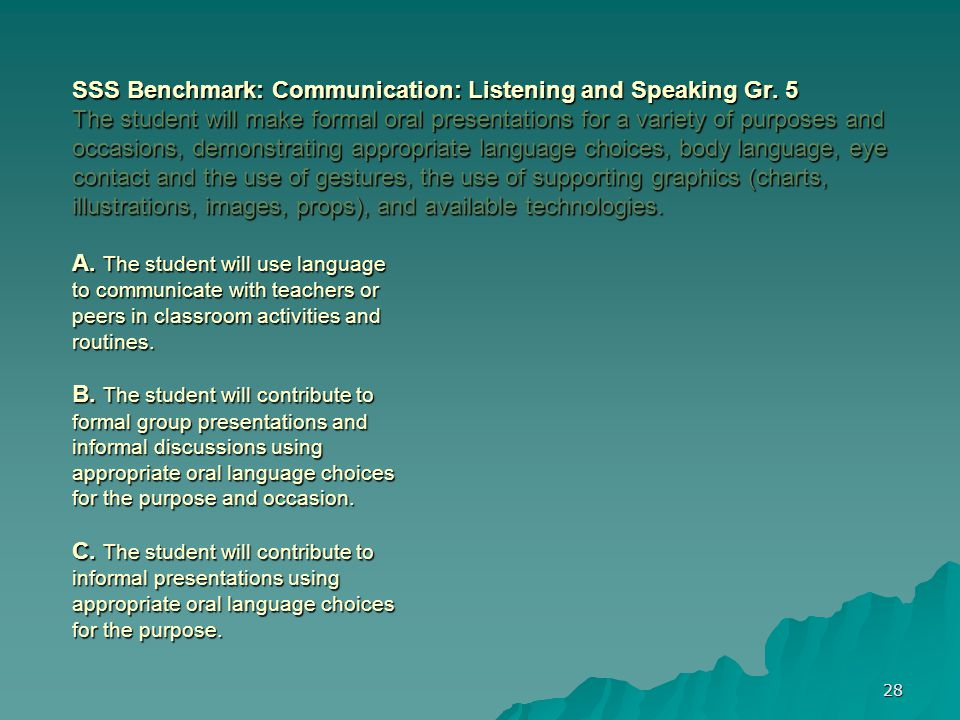 28 SSS Benchmark: Communication: Listening and Speaking Gr.