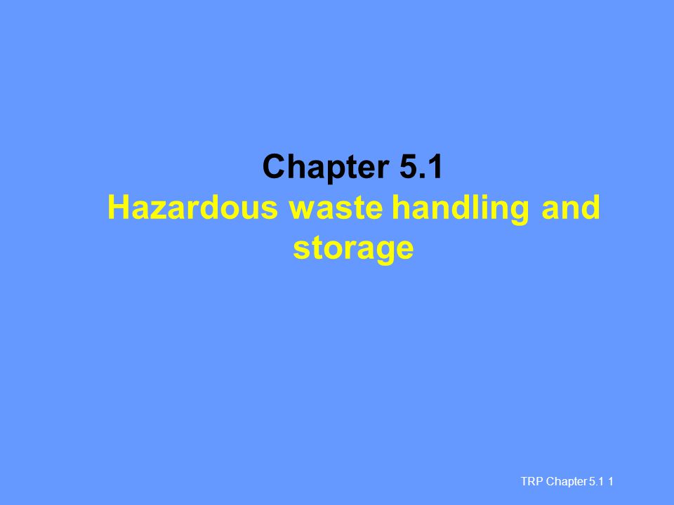 TRP Chapter 5.1 12 Must be inert and not react with the hazardous waste Must be able to absorb impact Materials which can be used include: Steel Aluminium Natural Wood Plywood Reconstituted wood Packaging materials Fibreboard Plastic material Textile Metal (other than steel or aluminium) Glass or stoneware