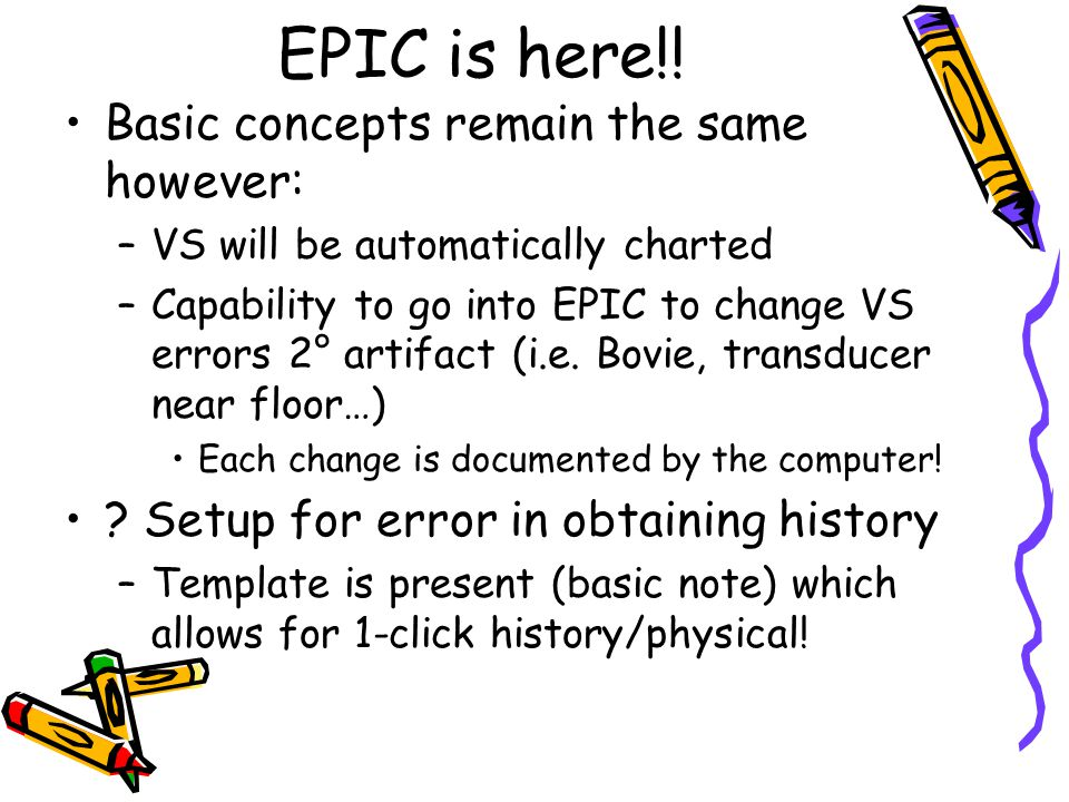 Remember: Don't focus on the chart/EPIC –Focus on the pt.