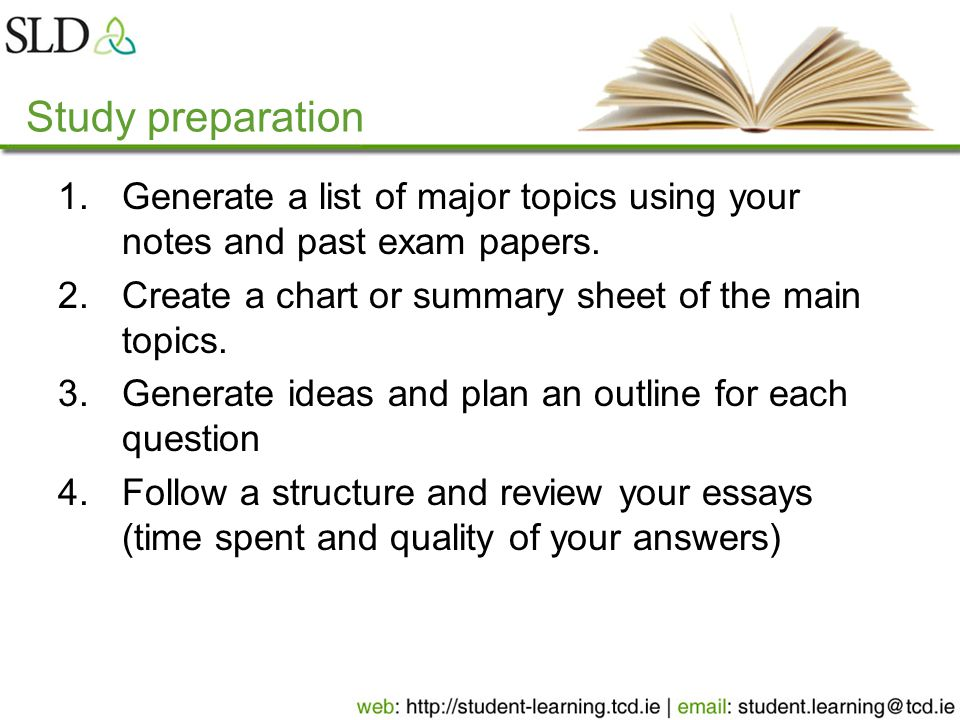Study preparation 1.Generate a list of major topics using your notes and past exam papers.