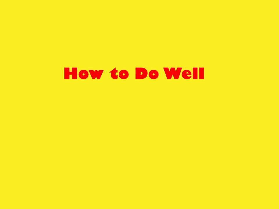 How to Do Well