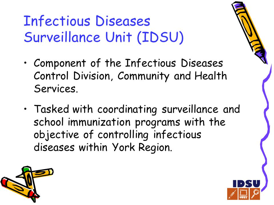 Infectious Diseases Surveillance Unit (IDSU) Component of the Infectious Diseases Control Division, Community and Health Services.